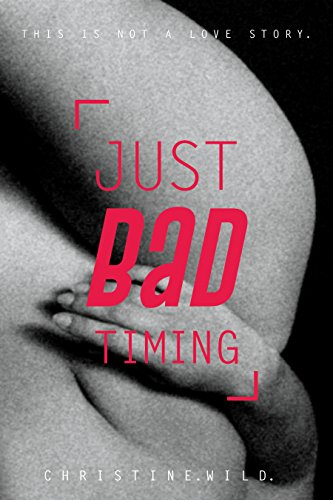 Just Bad Timing: This is a story about the love of sex, far-flung friends, frustrating family and getting lost in timezones. (English Edition)