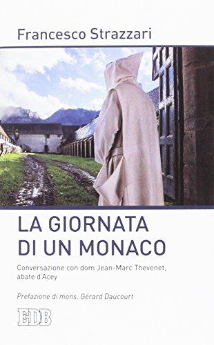 La giornata di un monaco. Conversazione con don Jean-Marc Thevenet, abate d'Acey