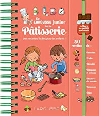 Larousse Junior de la Pâtisserie par Louise Druet