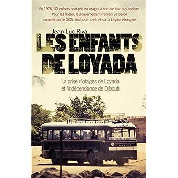 Les enfants de Loyada: La prise d'otages de Loyada et l'indépendance de Djibouti
