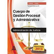 Temario Iii - Turno Libre - Cuerpo De Gestion Procesal Y Administrativa De La Administracion De Justicia (T.L. Justicia 2013 (mad))