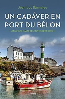 Un cadáver en Port du Bélon (Comisario Dupin 4) de [Bannalec, Jean-Luc]
