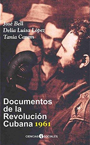 Documentos de la Revolución Cubana 1961 por José Bell