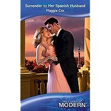 Surrender to Her Spanish Husband (Mills & Boon Modern)