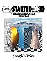 [(Getting Started with 3D : Designer's Guide to 3D Graphics and Illustration)] [By (author) Janet Ashford ] published on (May, 1998)
