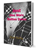 #7: Just One More Button Down