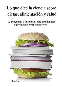 Lo que dice la ciencia sobre dietas, alimentación y salud de [Jiménez, L.]