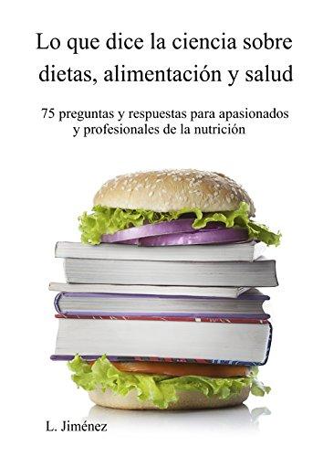 Lo que dice la ciencia sobre dietas, alimentación y salud por L. Jiménez