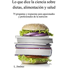 Lo que dice la ciencia sobre dietas, alimentación y salud (Spanish Edition)