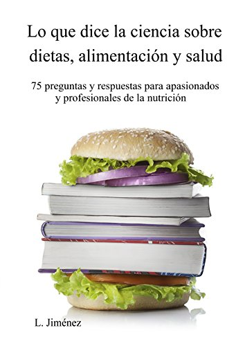 Descargar Libro Lo que dice la ciencia sobre dietas, alimentación y salud de L. Jiménez