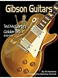 Gil Hembree: Gibson Guitars - Ted McCarty's Golden Era 1948-1966. Für Gitarre