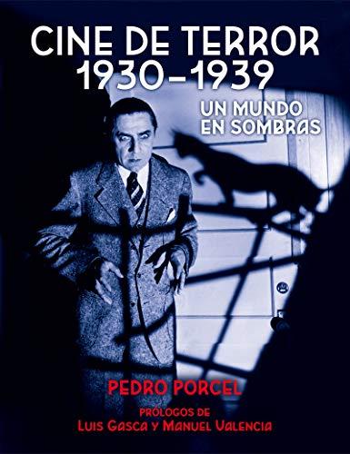 Cine de terror 1930 - 1939. Un mundo en sombras (Moviola)