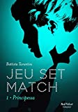 Jeu Set Match, Tome 1 : Principessa