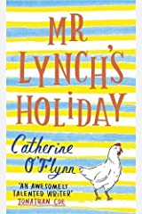 Mr Lynch's Holiday by Catherine O'Flynn (2013-08-01) Hardcover