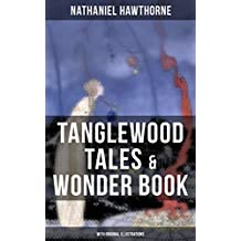 TANGLEWOOD TALES & WONDER BOOK (With Original Illustrations): Greatest Stories from Greek Mythology for Children (English Edition)