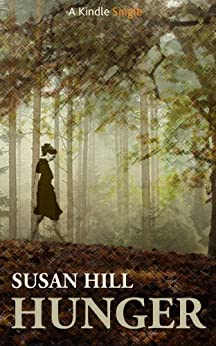 Hunger (Kindle Single) by [Hill, Susan]