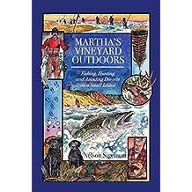 Martha's Vineyard Outdoors: Fishing, Hunting and Avoiding Divorce on a Small Island (English Edition)