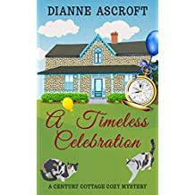 A Timeless Celebration (Century Cottage Cozy Mysteries Book 1) (English Edition)