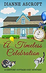 A Timeless Celebration (Century Cottage Cozy Mysteries Book 1)