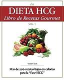 La Dieta HCG Libro de Recetas Gourmet: Volume 1