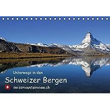 Unterwegs in den Schweizer Bergen - swissmountainview.chCH-Version  (Tischkalender 2017 DIN A5 quer): Fotokalender mit Impressionen aus den Schweizer ... (Monatskalender, 14 Seiten ) (CALVENDO Natur)