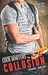 Collusion: Volume 2 (Diversion) by Eden Winters (2015-06-18)