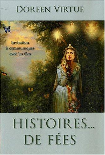Histoires. de fées : Invitation à communiquer avec les fées