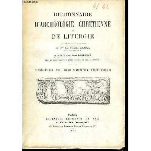 Rme dom cabrol fernand, r. p. dom leclercq henri - Dictionnaire d archéologie chrétienne et de liturgie - fascicules xli - xlii : droit persécuteur, egbert (pontifical d )