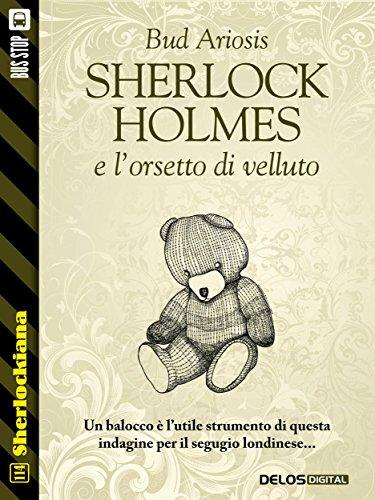 Sherlock Holmes e l'orsetto di velluto (Sherlockiana) di Bud Ariosis