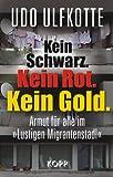 Kein Schwarz. Kein Rot. Kein Gold.: Armut für alle im »Lustigen Migrantenstadl«