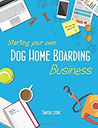 Starting Your Own Dog Home Boarding Business