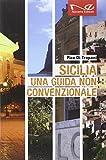 Sicilia. Una guida non convenzionale