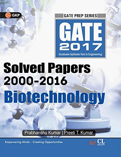 Gate Solved Paper Biotechnology 2017 (2000-2016) Includes 2 Practice Papers