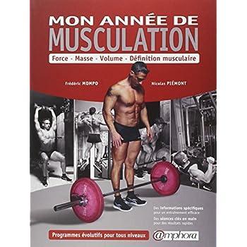 Année de Musculation (Mon) - Force, Masse, Volume, Définition musculaire- Programmes évolutifs pour tous les niveaux