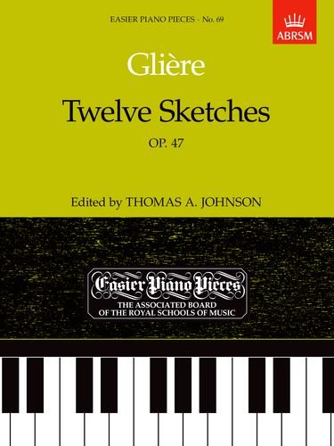 Twelve Sketches, Op.47: Easier Piano Pieces 69 (Easier Piano Pieces (ABRSM))