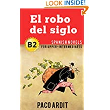 Spanish Novels: El robo del siglo (Short Stories for Upper Intermediates B2) (Spanish Edition)