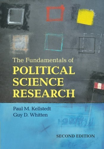 The Fundamentals of Political Science Research 2nd edition by Kellstedt, Paul, Whitten, Guy (2013) Paperback