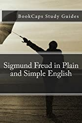 Sigmund Freud in Plain and Simple English (Bookcaps Study Guides)