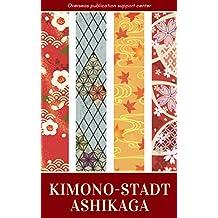 Kimono-Stadt Ashikaga