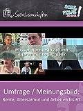 Umfrage / Meinungsbild: Rente, Altersarmut und Arbeiten bis 67 - Schulfilm Sozialwissenschaften