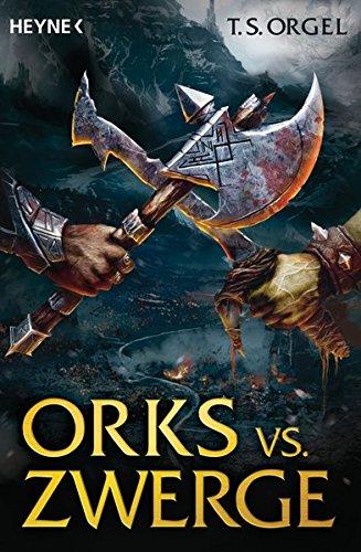 Orks vs. Zwerge: Roman, Bd. 1
