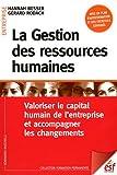 La Gestion des ressources humaines : Valoriser le capital humain de l'entreprise et accompagner les changements...