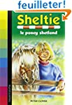 Sheltie, Tome 1 : Sheltie le poney sh...