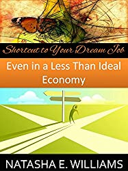 Shortcut to Your Dream Job: Even in a Less Than Ideal Economy (English Edition)