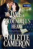 To Tame a Scoundrel's Heart: A Historical Regency Romance
