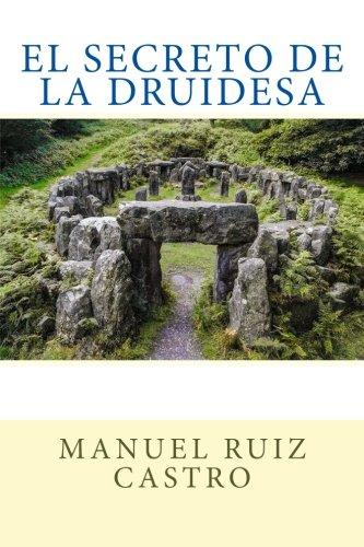 Descargar Libro Libro El Secreto de la Druidesa de Manuel Ruiz Castro