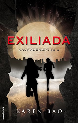 Exiliada (Dove Chronicles nº 2) por Karen Bao