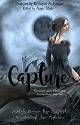 Capture: A Paranormal Romance Anthology (Flirtation with Darkness Book 2)