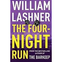 The Four-Night Run by William Lashner (2016-05-24)