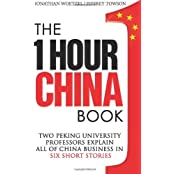 The One Hour China Book: Two Peking University Professors Explain All of China Business in Six Short Stories: Volume 1 by Jeffrey Towson (12-Jan-2014) Paperback